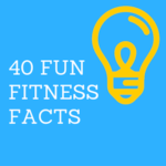 40 fun fitness facts