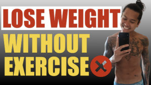 How To Lose Weight WITH no Exercise [My Fat Burning SECRET]
